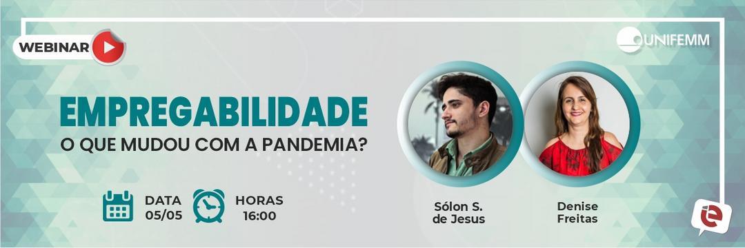 Empregabilidade: o que mudou com a pandemia? será tema da live desta quarta-feira, 05/05!