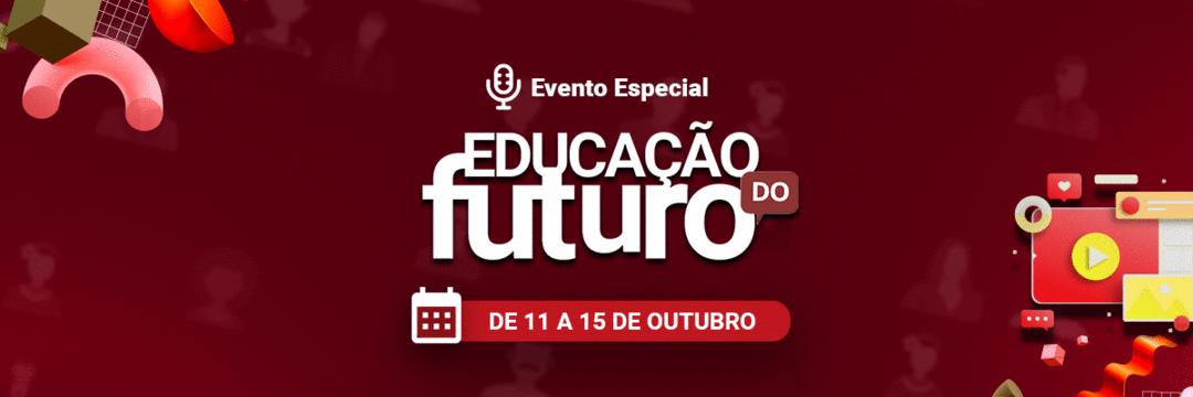 Evento Especial Mês do Professor da Comunidade Educação do Futuro irá acontecer na próxima semana. Participe!