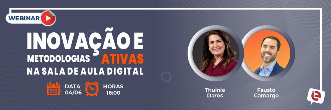 """Nesta sexta-feira, 04, o tema debatido na live será """"Inovação e Metodologias Ativas na Sala de Aula Digital"""