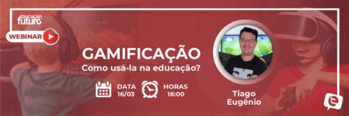 Gamificação: Como usá-la na educação? é tema da live desta terça-feira!