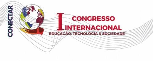 I Congresso Internacional Educação, Tecnologia & Sociedade: Conectar