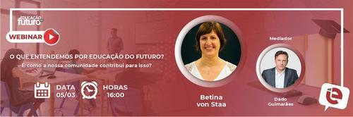"""""""O que entendemos por Educação do Futuro?"""