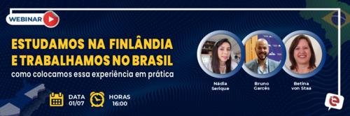 """""""Estudamos na Finlândia e trabalhamos no Brasil"""
