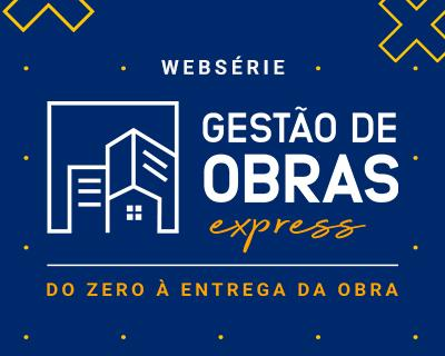 Websérie Do Zero à Entrega da Obra