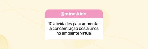 10 atividades para aumentar a concentração dos alunos no ambiente virtual