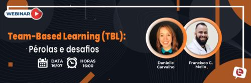 Team-Based Learning (TBL): Pérolas e desafios é o tema da live desta sexta-feira, 16/07!