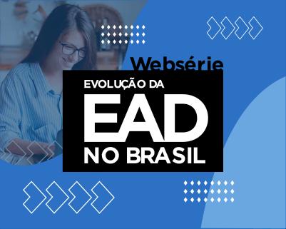 Websérie: A Evolução da EAD no Brasil