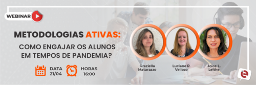"""""""Metodologias ativas: como engajar os alunos em tempos de pandemia?"""" é tema da live desta quarta-feira, 21/04!"""