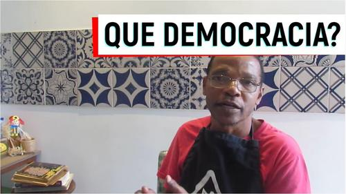 Que Democracia a sua?